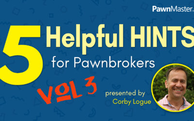5 Helpful Hints for Pawnbrokers – Volume 3