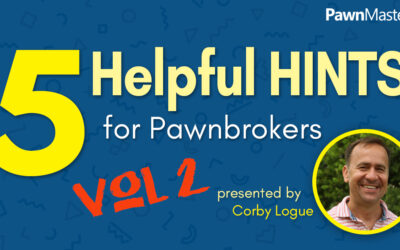5 Helpful Hints for Pawnbrokers – Volume 2