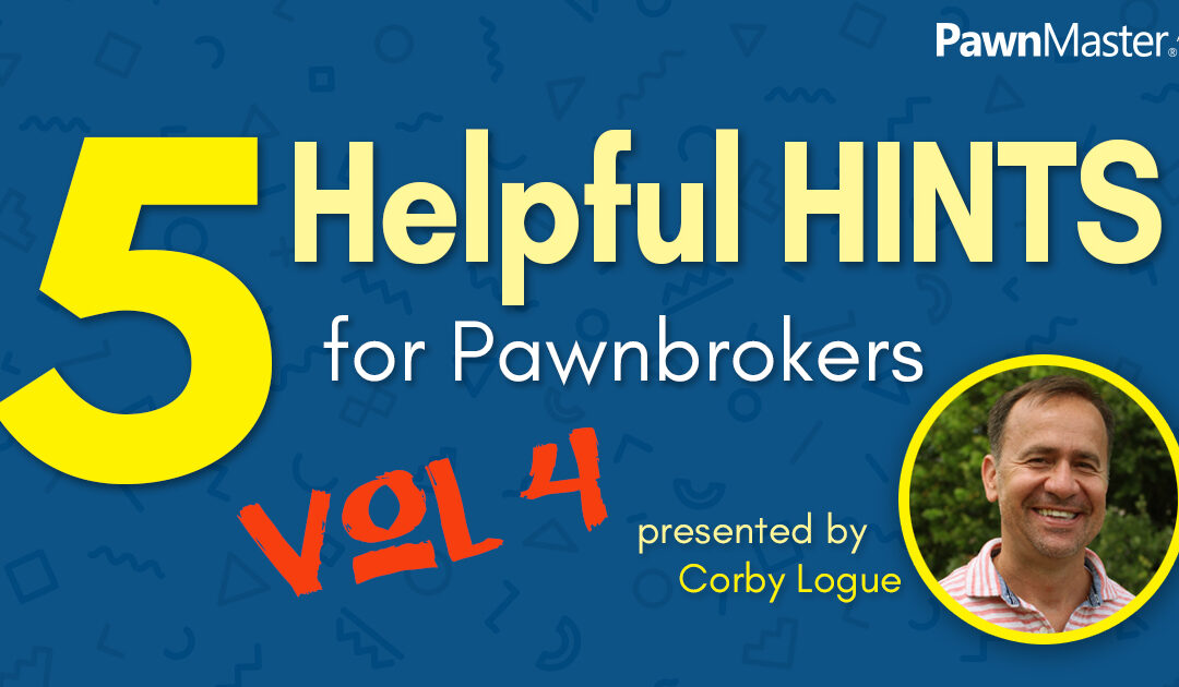 5 Helpful Hints for Pawnbrokers – Volume 4