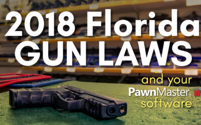 2018 Florida Guns Law and Your PawnMaster Software