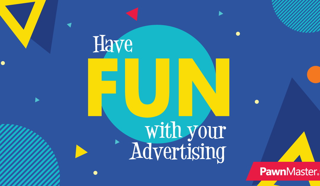 Have FUN with your Advertising