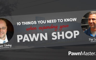 Webinar: 10 Things You Need to Know When Expanding Your Pawn Shop