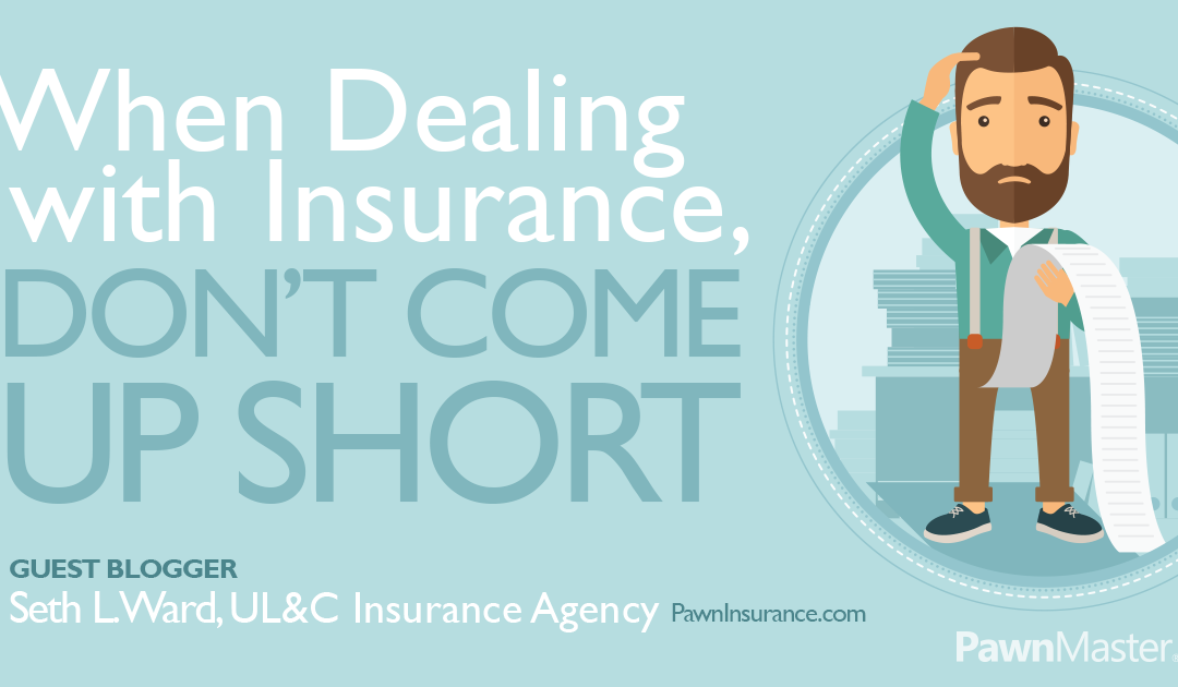When Dealing with Insurance, Don't Come Up Short