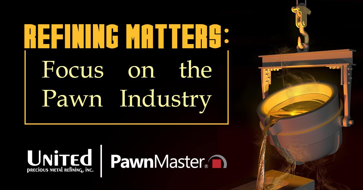 Refining Matters: Focus on the Pawn Industry