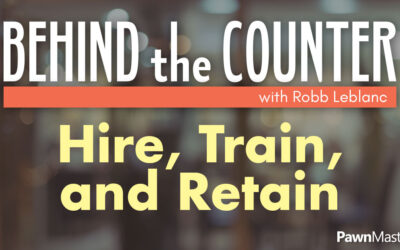 Behind the Counter: Hire, Train, and Retain