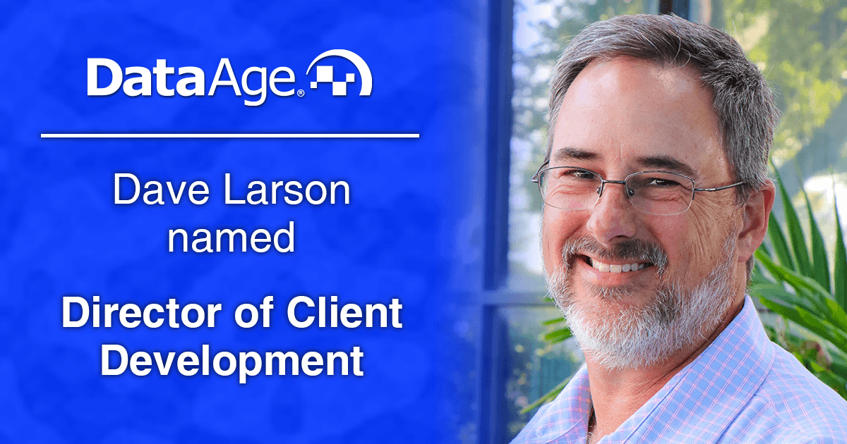 Dave Larson named Director of Client Development for Data Age