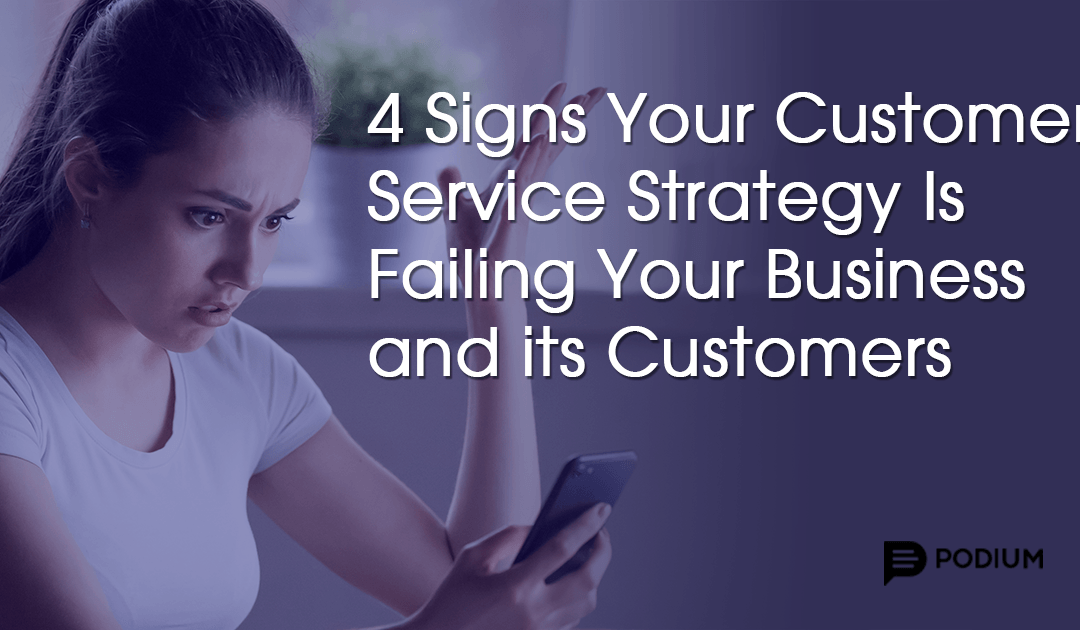 4 Signs Your Customer Service Strategy is Failing