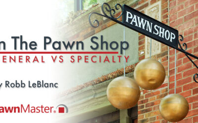 In the Pawn Shop: General VS. Specialty Stores