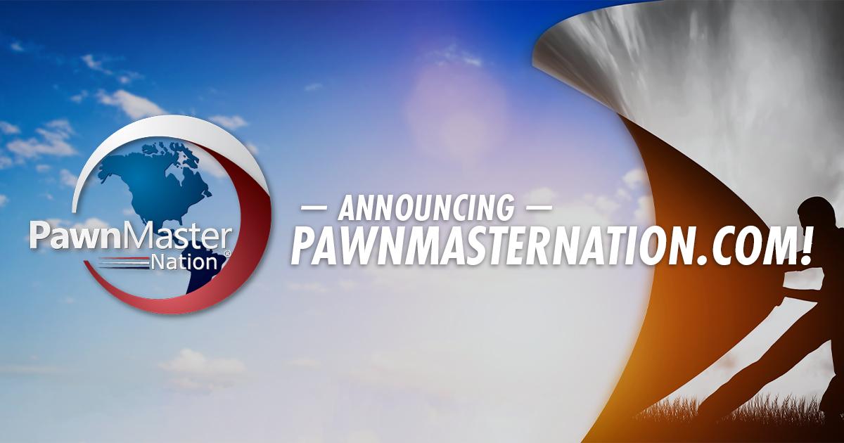 Introducing PawnMasterNation.Com