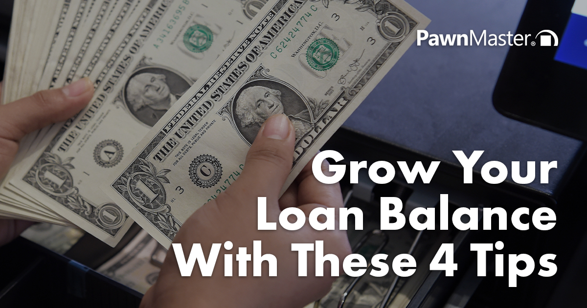 Grow Your Loan Balance With These 4 Tips