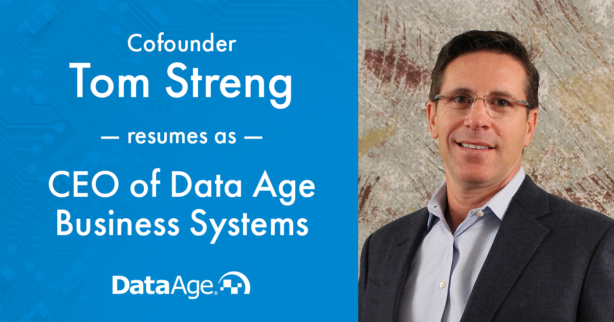 Cofounder Tom Streng Resumes As CEO of Data Age Business Systems